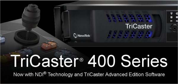 NewTek TriCaster® 400 Series