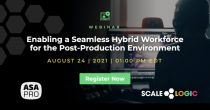 REGISTER NOW: Enabling a Seamless Hybrid Workforce for a Post-Production Environment